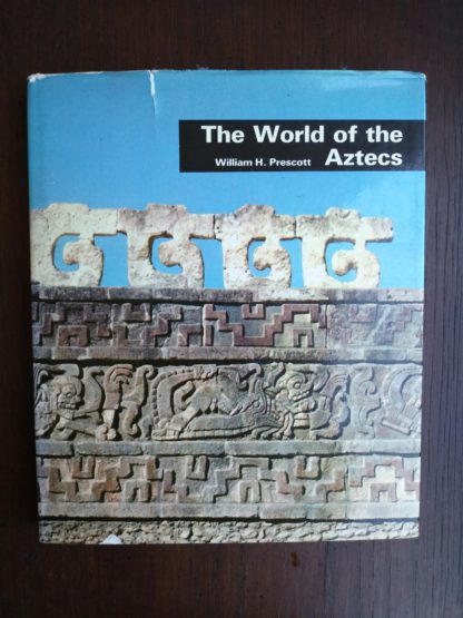 Front Cover of a 1970 copy of The World of the Aztecs by William H. Prescott