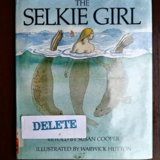 The Selkie Girl, retold by Susan Copper, 1986, First Edition copy