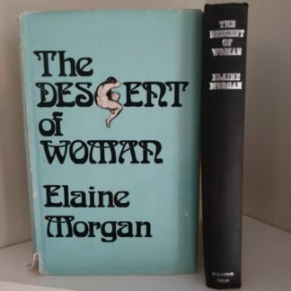 The Descent of Woman, by Elaine Morgan 1972 First British Edition