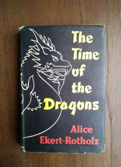 front cover of dust jacket on a 1960 book club copy of The Time of the Dragons, by Alice Ekert-Rotholz