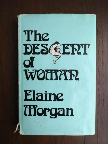 front cover of dust jacket on a 1972 copy of The Descent of Woman, by Elaine Morgan, First British Edition