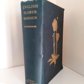 English Flower Garden by W. Robinson 1913 twelfth edition