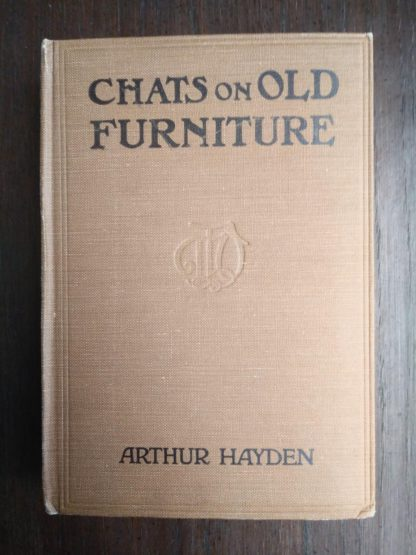 1925 copy of Chats on Old Furniture by Arthur Hayden