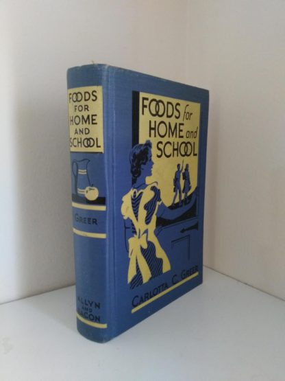 1949 Foods for Home and School by Carlotta C . Greer