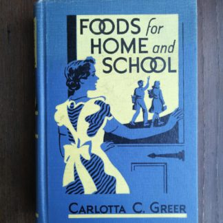 1949 Foods for Home and School by Carlotta C . Greer front cover