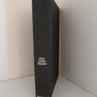 1973 First Edition of TEN LOST YEARS 1929-1939 by Barry Broadfoot spine view