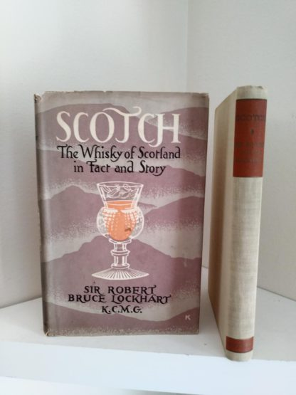 1951 First edition of Scotch -The Whiskey of Scotland in Fact and Story by Sir Robert Bruce Lockhart