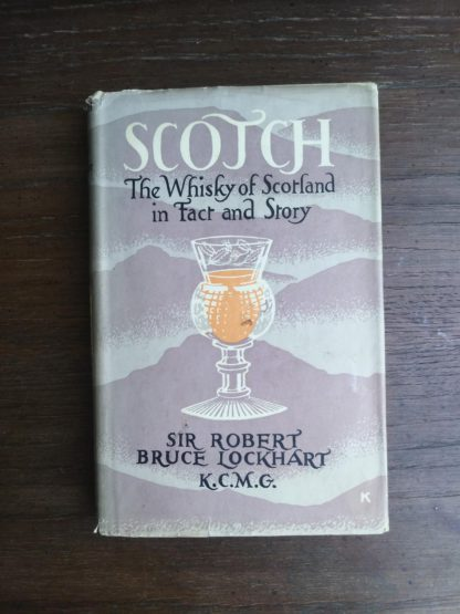 dust jacket of a 1951 First edition of Scotch -The Whiskey of Scotland in Fact and Story by Sir Robert Bruce Lockhart