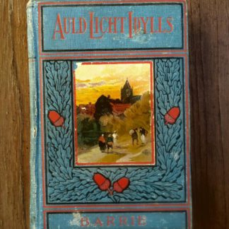 front cover of a 1904 copy of Auld Licht Idylls by James M. Barrie published by Henry T. Coates & Co.
