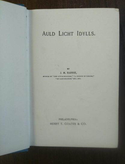 title page in a 1904 copy of Auld Licht Idylls by James M. Barrie published by Henry T. Coates & Co.