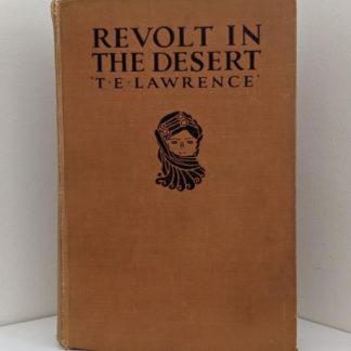 1927 Revolt in the Desert by T. E. Lawrence