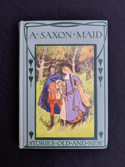 A Saxon Maid by Eliza F. Pollard. Published by Blackie & Son Ltd. London