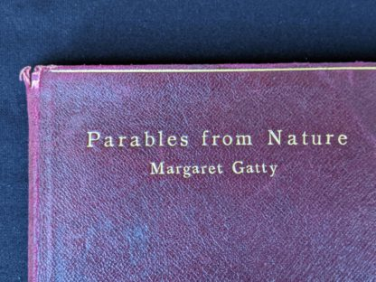 gilt title lettering on a front cover 1888 copy of Parables from Nature by Margaret Gatty -First and Second series in one volume
