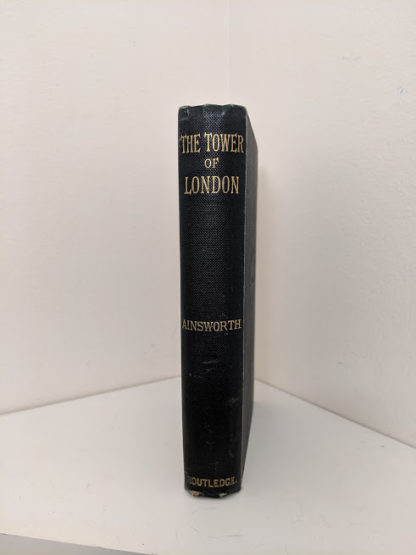 1880s copy of The Tower of London by Ainsworth published by Routledge and Sons