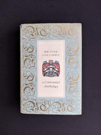 1958 first edition copy of British Columbia -A Centennial Anthology