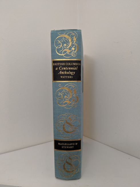 1958 first edition copy of British Columbia -A Centennial Anthology - spine view