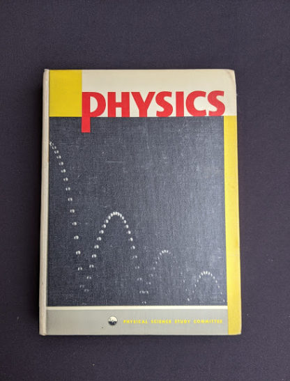 Physics - Physical Science Study Committee - 1960 First Edition