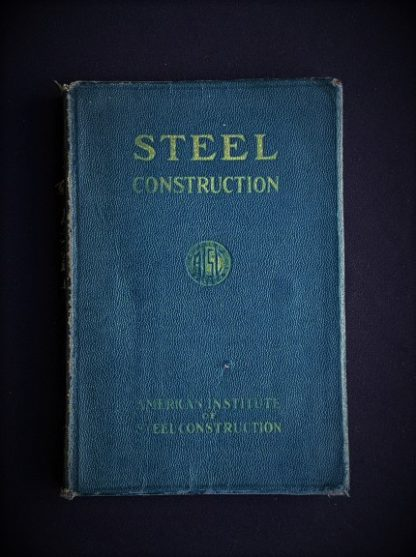 1941 copy of Steel Construction published by American Institute Of Steel Construction- third edition - fourth printing