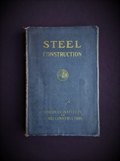 1941 copy of Steel Construction published by American Institute Of Steel Construction- third edition - fourth printing - front cover
