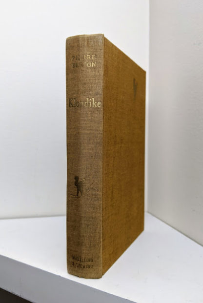 1958 KLONDIKE - The Life and Death of the Last Great Gold Rush by Pierre Berton - First Canadian Edition