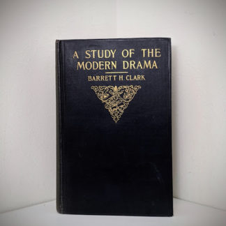 A Study of Modern Drama by Barrett H Clark - 1925 First Edition
