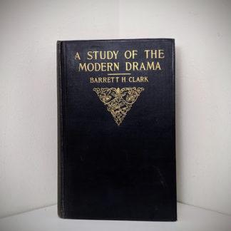 A Study of Modern Drama by Barrett H Clark - 1925 First Edition