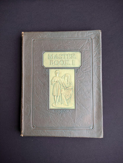 Master Book 1 - Beginning the Use of Tools and Materials by Jean Lee Hunt and Jessie M Todd -Published by Lewis E Myers & Company in 1926