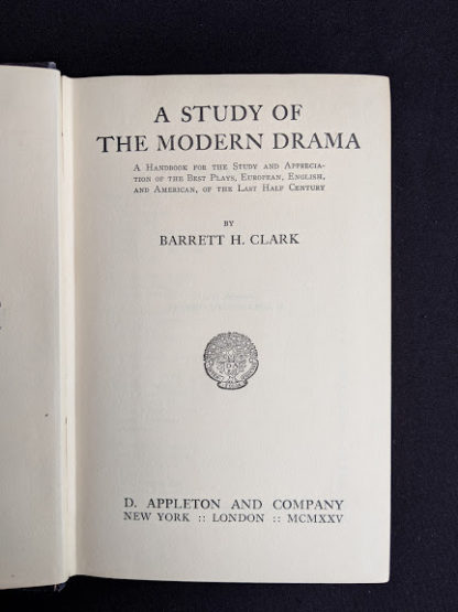 Title page inside a 1925 copy of A Study of Modern Drama by Barrett H Clark - First Edition