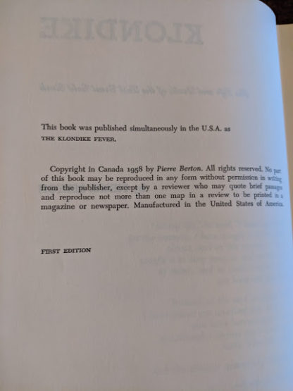 copyright page inside a 1958 KLONDIKE - The Life and Death of the Last Great Gold Rush by Pierre Berton - Stated First Edition