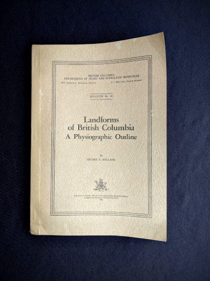 1964 copy of Landforms of British Columbia - A Physiographical Outline by Stuart S. Holland