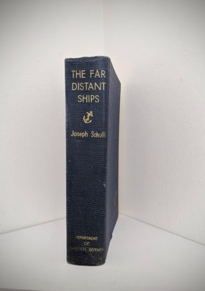 The Far Distant Ships an official account of Canadian naval ships in WW II - 1950 1st Edition