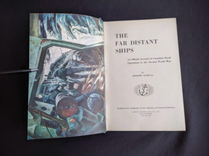 The Far Distant Ships an official account of Canadian naval ships in WW II - 1950 1st Edition - Title page