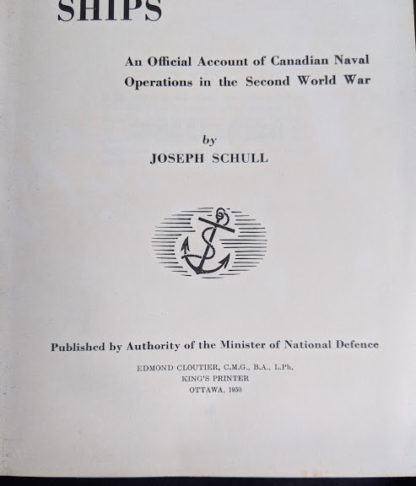The Far Distant Ships an official account of Canadian naval ships in WW II - 1950 1st Edition - copyright