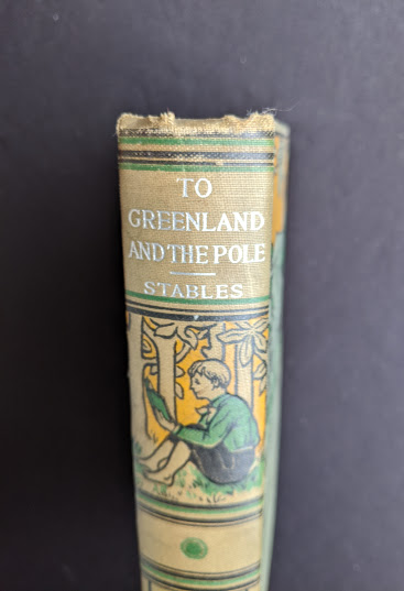 head of the spine on a copy of To Greenland and the Pole by Gordon Staples - 1890s circa