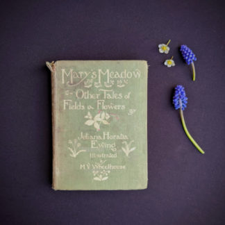 1915 Marys Meadow and Other Tales of Field Flowers by Juliana Horatia Ewing