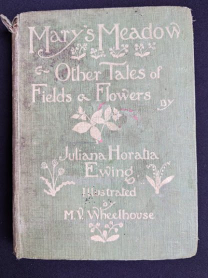 1915 Marys Meadow and Other Tales of Field Flowers by Juliana Horatia Ewing - Front Cover