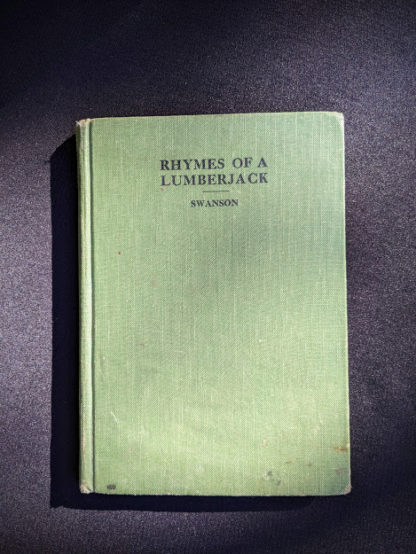 1943 copy of Rhymes of a Lumberjack by Robert E. Swanson