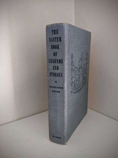 Spine view of a 1952 copy of The Easter Book Of Legends And Stories - fourth Edition -illustrated by Pamela Bianco