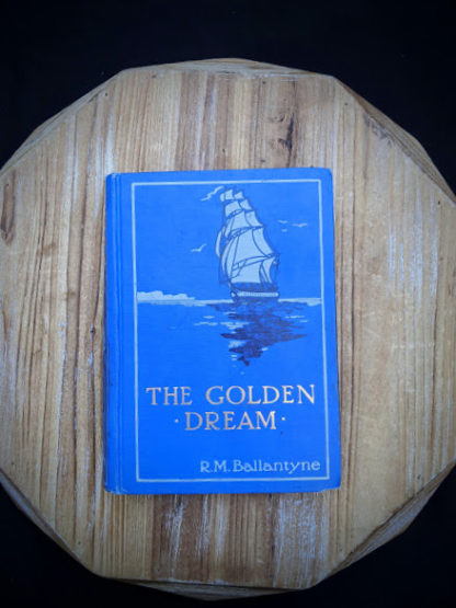 1915 The Golden Dream By R. M. Ballantyne