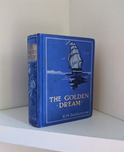 1915 The Golden Dream By R. M. Ballantyne - Front Cover