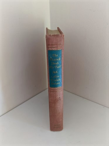 1945 First Edition The Peacock Sheds His Tail by Alice Tisdale Hobart - spine view