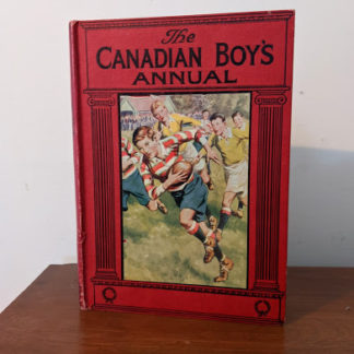 The Canadian Boys Annual - edited by Williams H. Darkin - Undated - circa 1930s