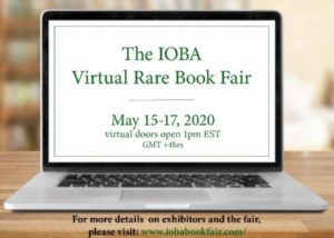 The Independent Online Booksellers Association (IOBA) is proud to announce its first virtual international rare and antiquarian book fair
