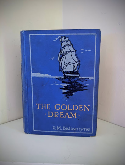front cover - 1915 The Golden Dream By R. M. Ballantyne