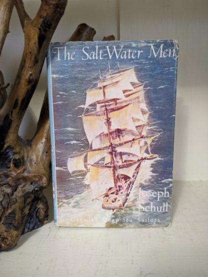 1960 The Salt Water Men - Canadas Deep Sea Sailors by Joseph Schull