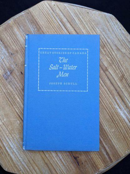 1960 The Salt Water Men - Canadas Deep Sea Sailors by Joseph Schull - Front Cover