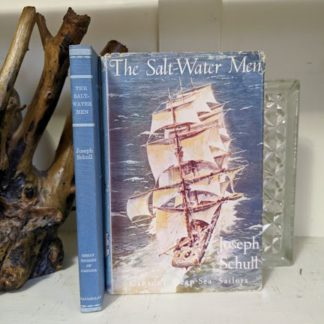 1960 The Salt Water Men - Canadas Deep Sea Sailors by Joseph Schull with original dustjacket