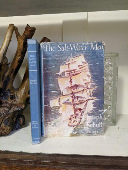 1960 The Salt Water Men - Canadas Deep Sea Sailors by Joseph Schull with original dustjacket