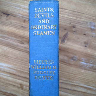 Saints Devils and Ordinary Seamen Life on the Royal Canadian Navys Lower Deck - 1946 second printing