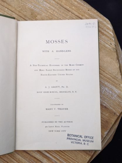 Title page for a 1900 copy of Mosses with a Hand-Lens - A Non - Technical Handbook of the More Recognized Mosses of the North-Eastern United States - By A J Grout